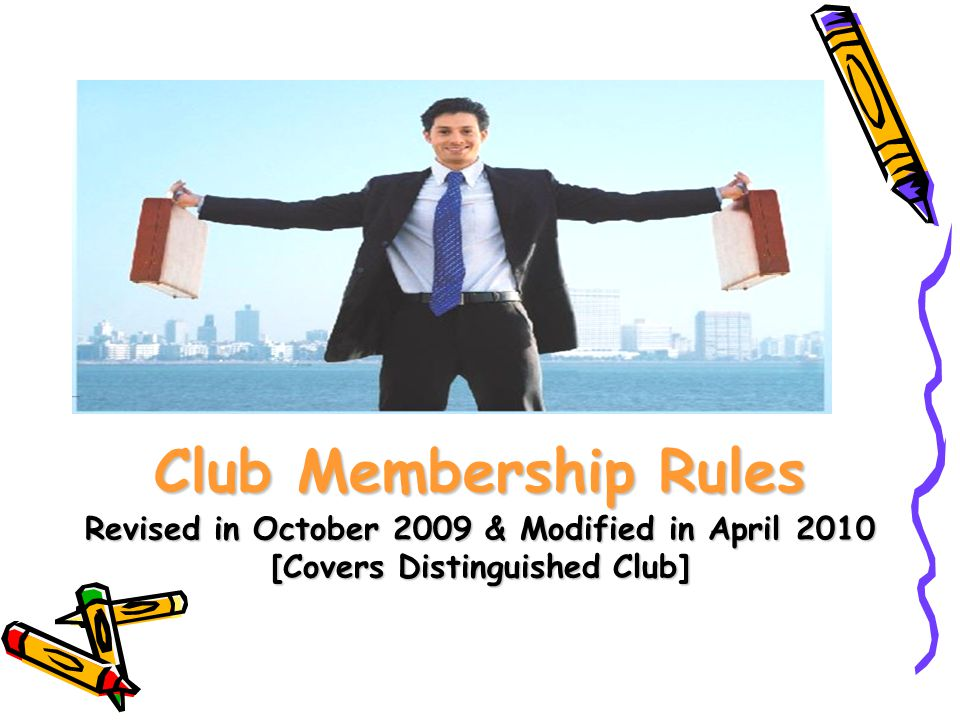 Club Membership Rules Revised in October 2009 & Modified in April 2010 [Covers Distinguished Club]
